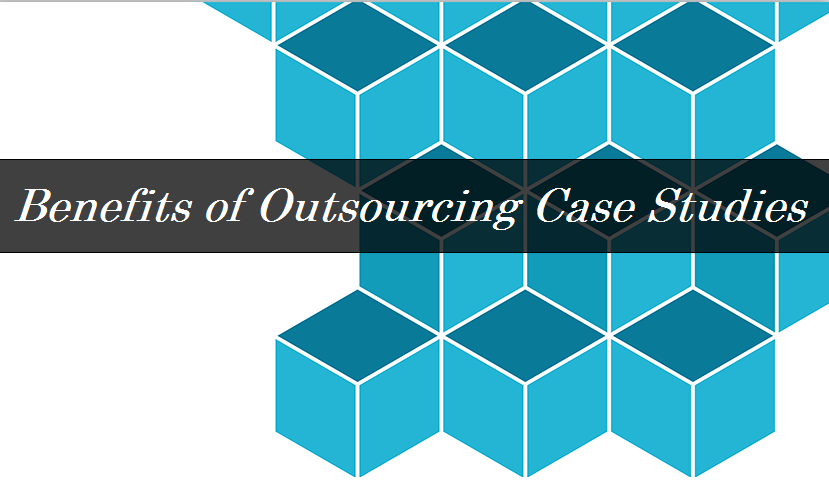 Benefits of Outsourcing Case Studies – Infographic