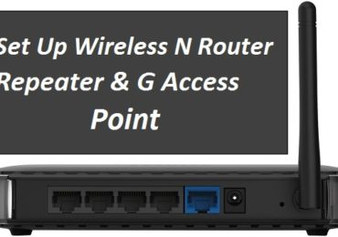 How To Set Up Wireless N Router, Repeater, and G Access Point
