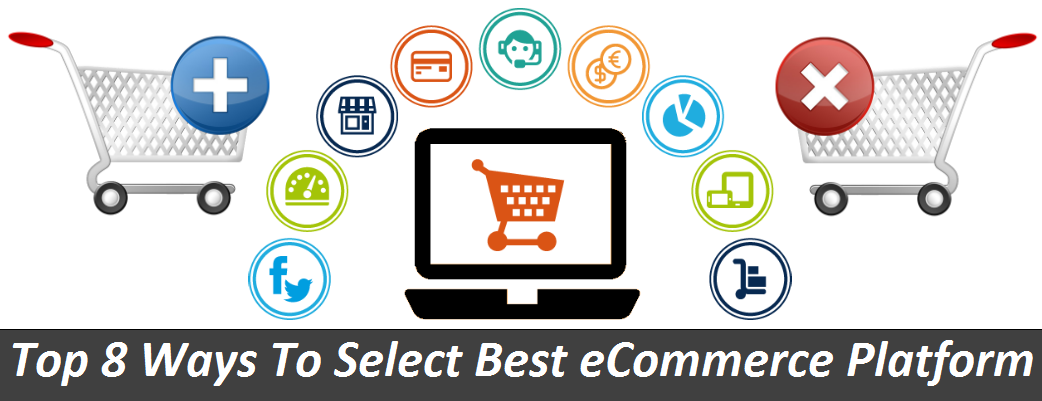 top-8-ways-to-select-best-ecommerce-platform