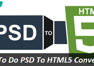 How To Do PSD To HTML5 Conversion! Benefits of HTML5 Websites