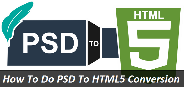 How To Do PSD To HTML5 Conversion