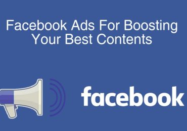 How To Use Facebook Ads For Boosting Your Best Contents