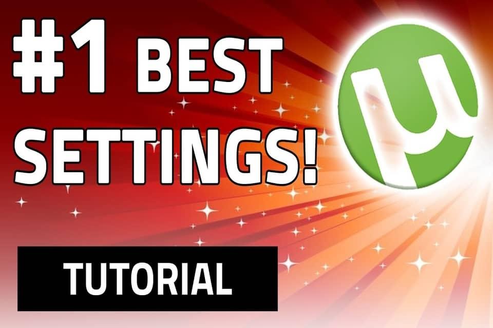 Top 8 Best Utorrent Settings To Increase Download Speed