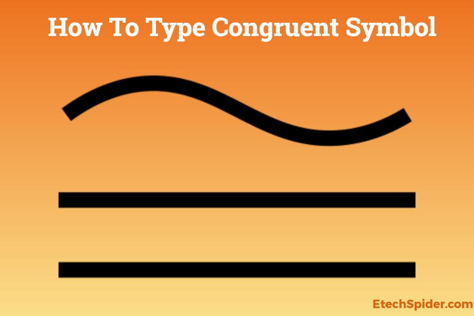 How to Type Congruent Symbol