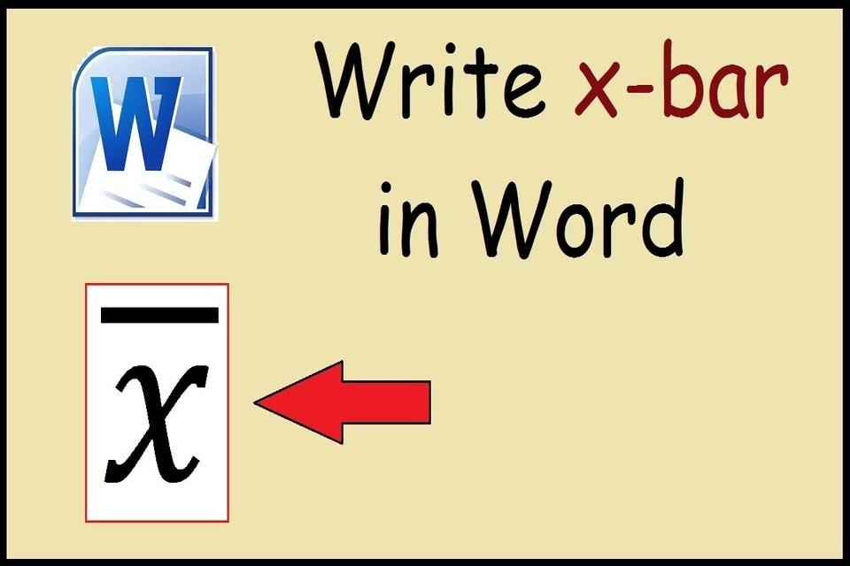 Ways to Make an X-Bar Symbol in Word