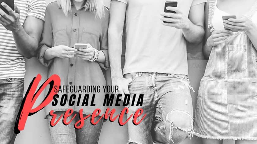 Safeguard Social Media Presence